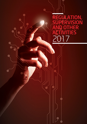 Report on Regulation, Supervision and Other Activities 2017