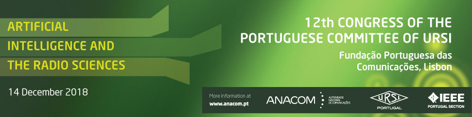 12th Congress of the Portuguese Committee of URSI ''Artificial intelligence and the radio sciences''